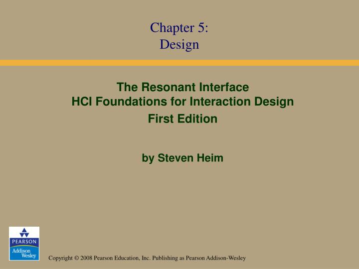 The resonant interface hci foundations for interaction design first edition by steven heim