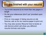 you are finished with your resume