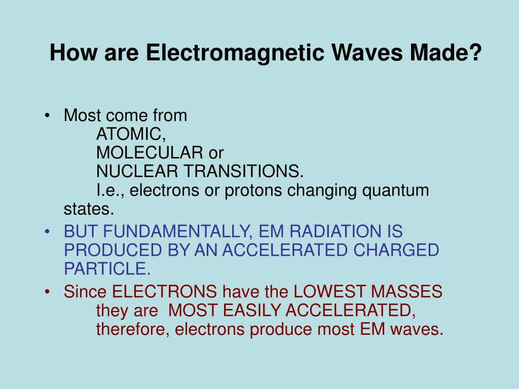 How are Electromagnetic Waves Made?