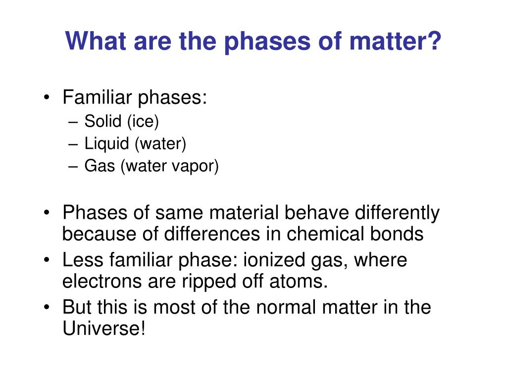 What are the phases of matter?