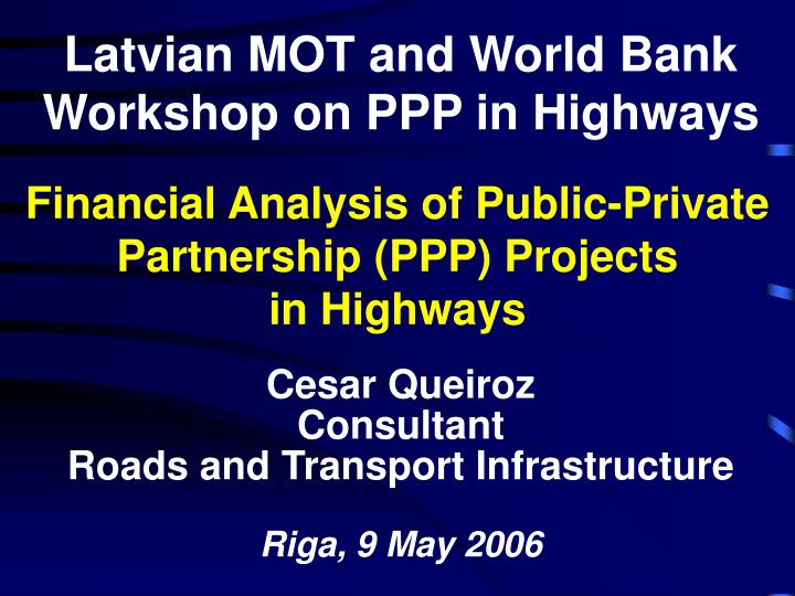 public private partnership ppp in transport A public-private partnership enables the state sector to outsource public services to the foreign and domestic private sector and private companies to invest and engage in public infrastructure and energy projects.