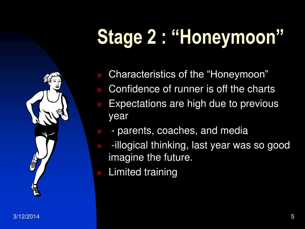 """Stage 2 : """"Honeymoon"""""""