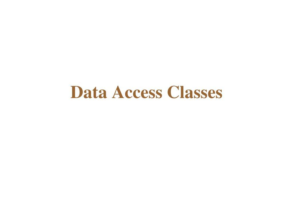 Data Access Classes