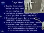 cage wash equipment ii