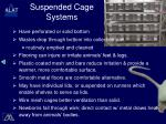 suspended cage systems