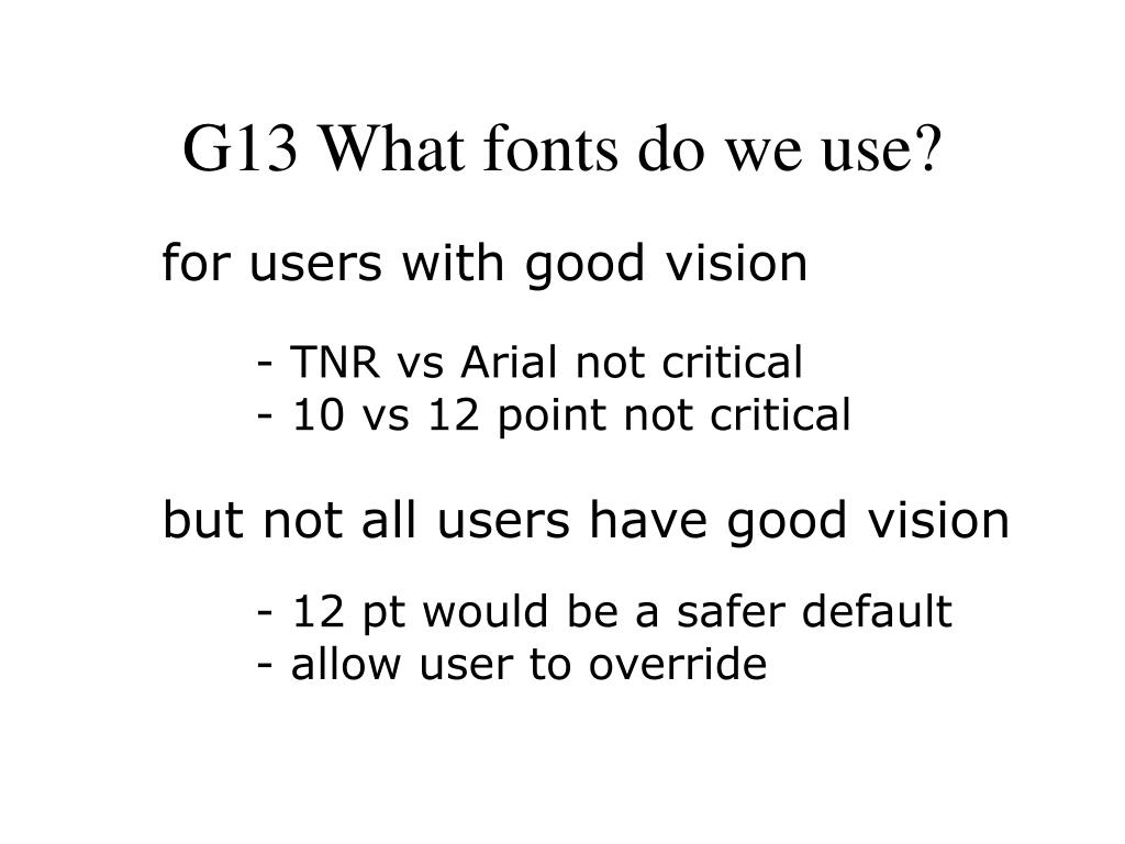 G13 What fonts do we use?