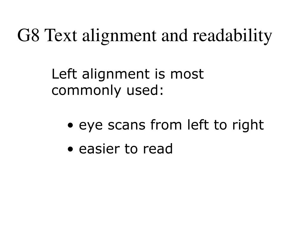 G8 Text alignment and readability