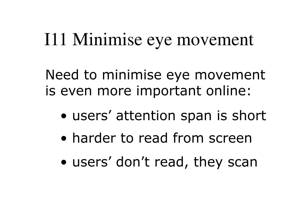I11 Minimise eye movement