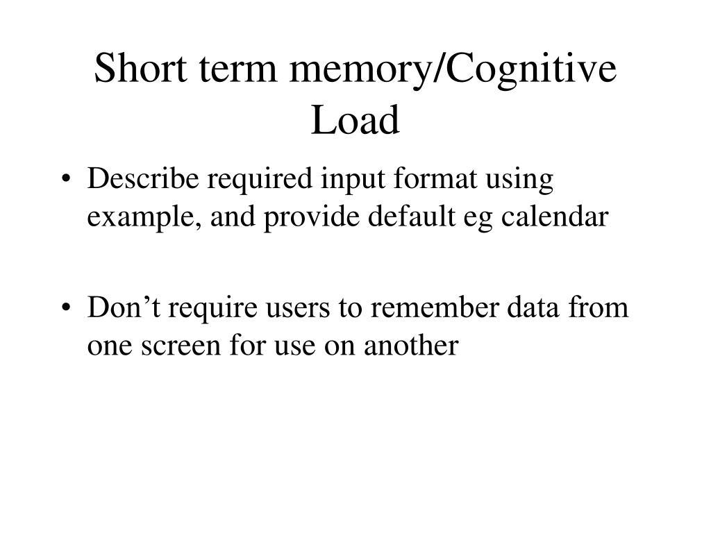 Short term memory/Cognitive Load
