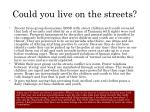 could you live on the streets