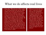 what we do affects real lives