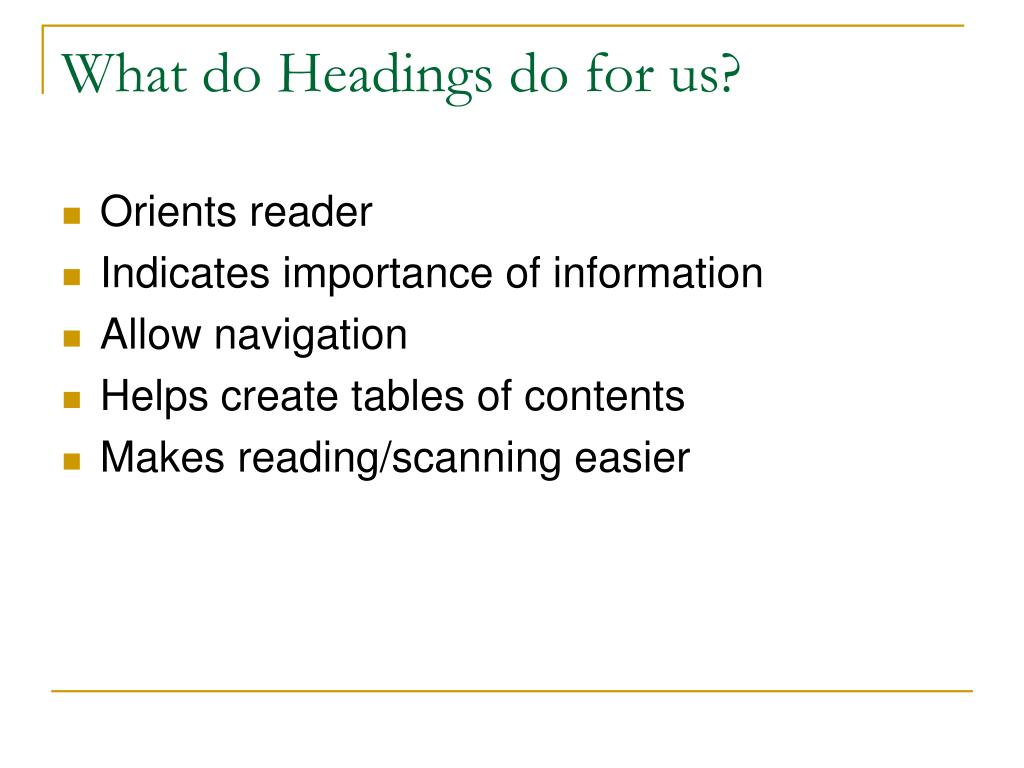 What do Headings do for us?