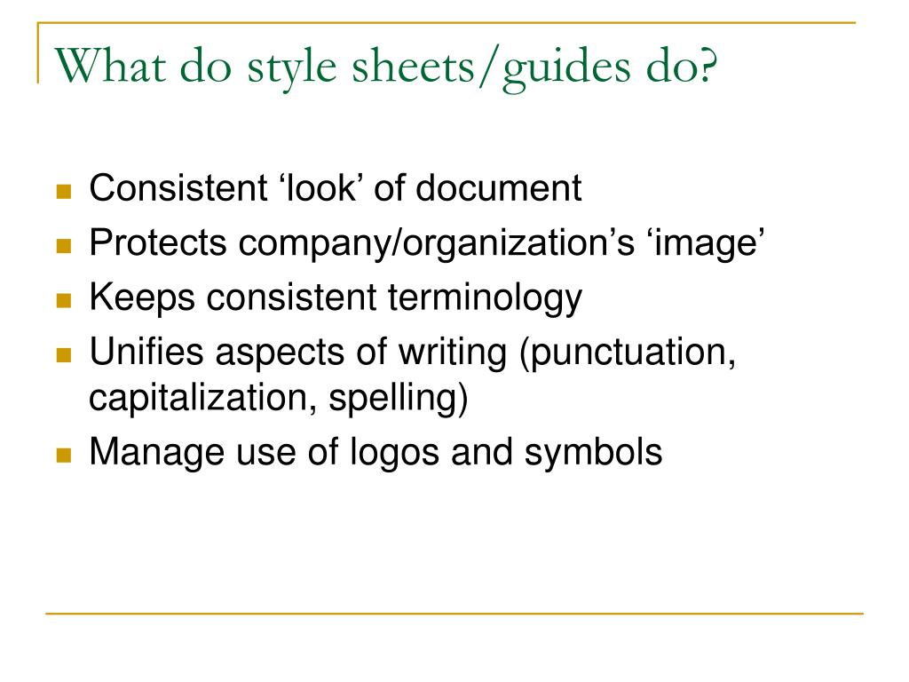 What do style sheets/guides do?