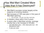 has wal mart created more jobs than it has destroyed