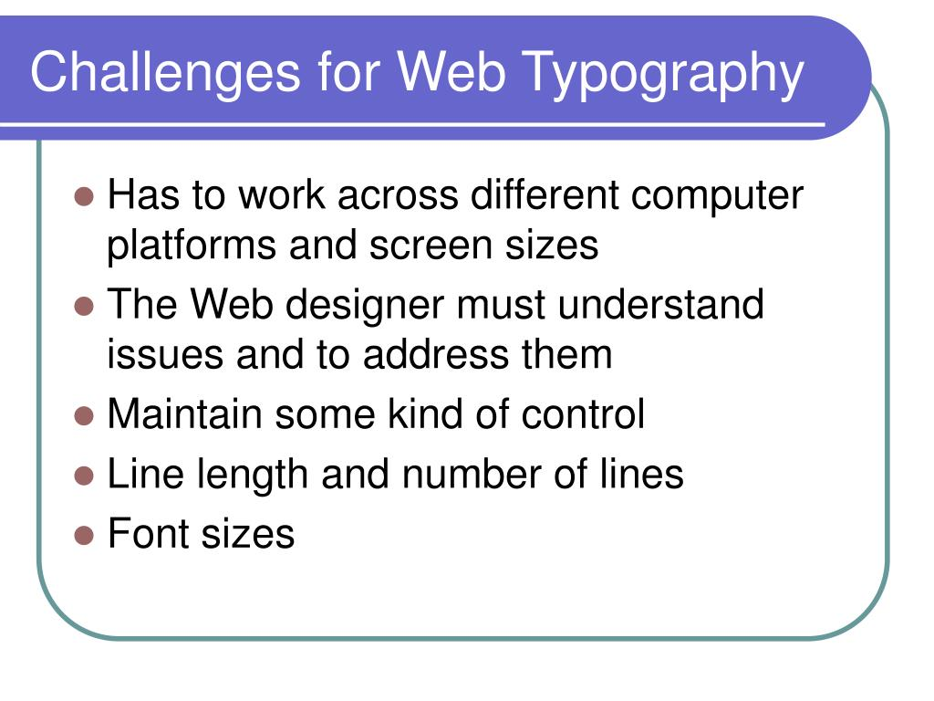 Challenges for Web Typography