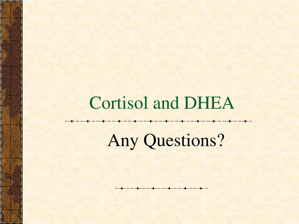Cortisol and DHEA