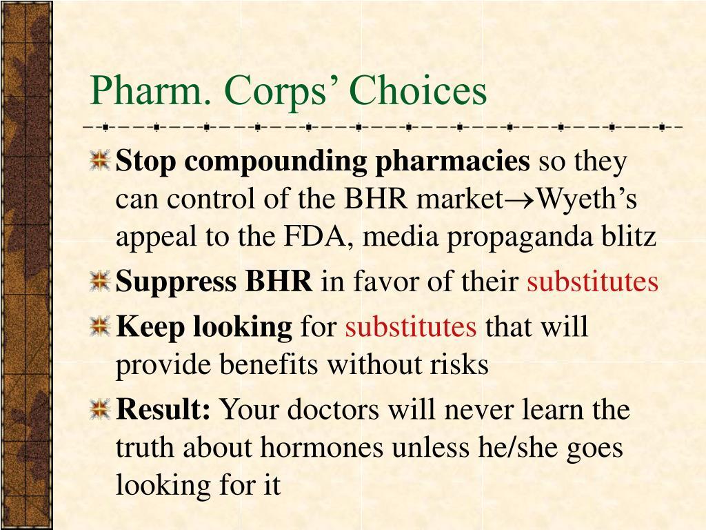 Pharm. Corps' Choices