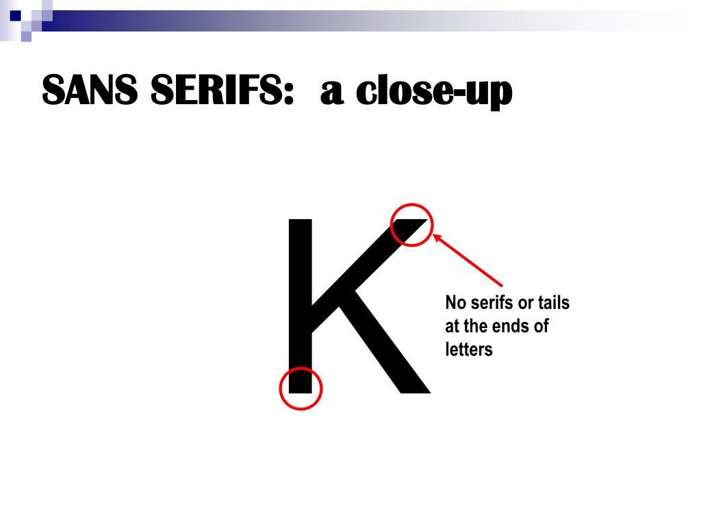 SANS SERIFS:  a close-up