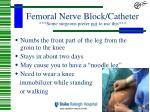 femoral nerve block catheter some surgeons prefer not to use this