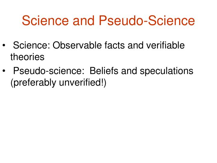 Science and pseudo science