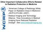 other important collaborative efforts related to radiation protection in medicine