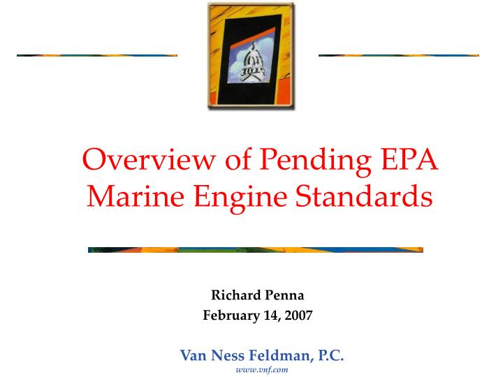 Overview of pending epa marine engine standards