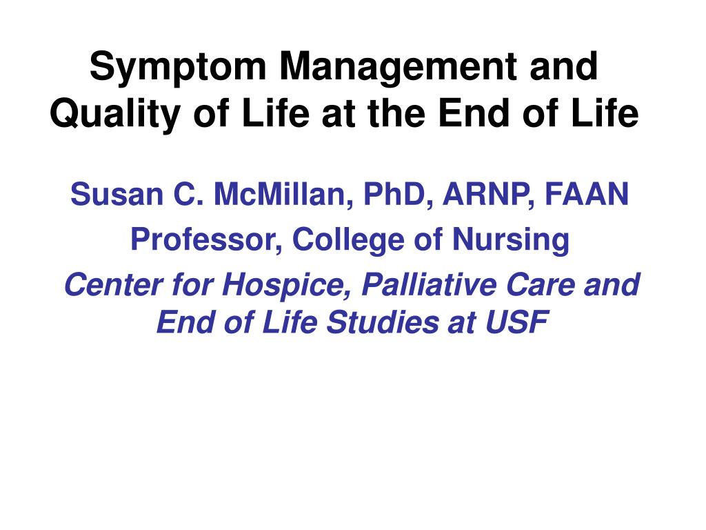 pain management and quality of life The supportive care, pain management, and quality of life issues discussed herein present many challenges to health care providers close attention to what patients tell us about their care will make the challenge more attainable and the caregiving more satisfying.