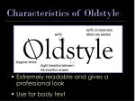 characteristics of oldstyle