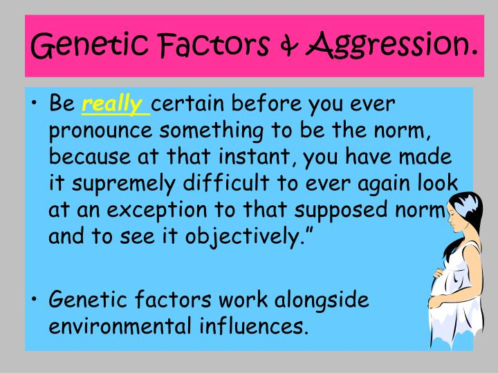 Genetic Factors & Aggression.
