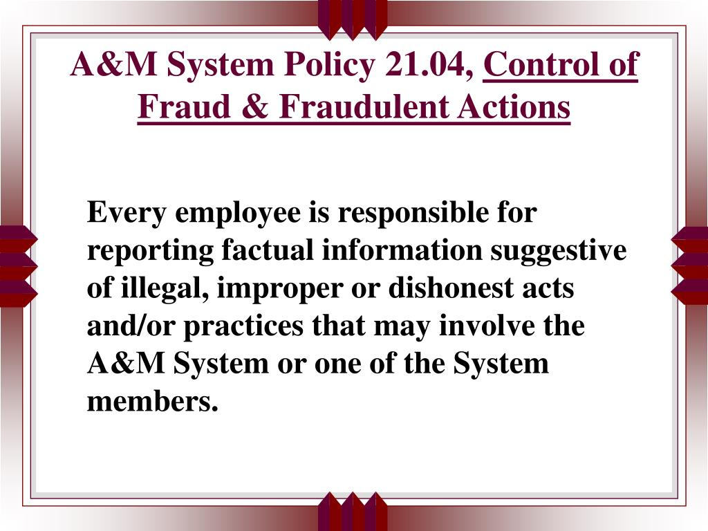 A&M System Policy 21.04,