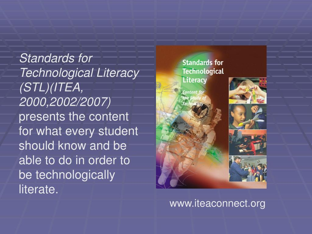 Standards for Technological Literacy (STL)(ITEA, 2000,2002/2007)
