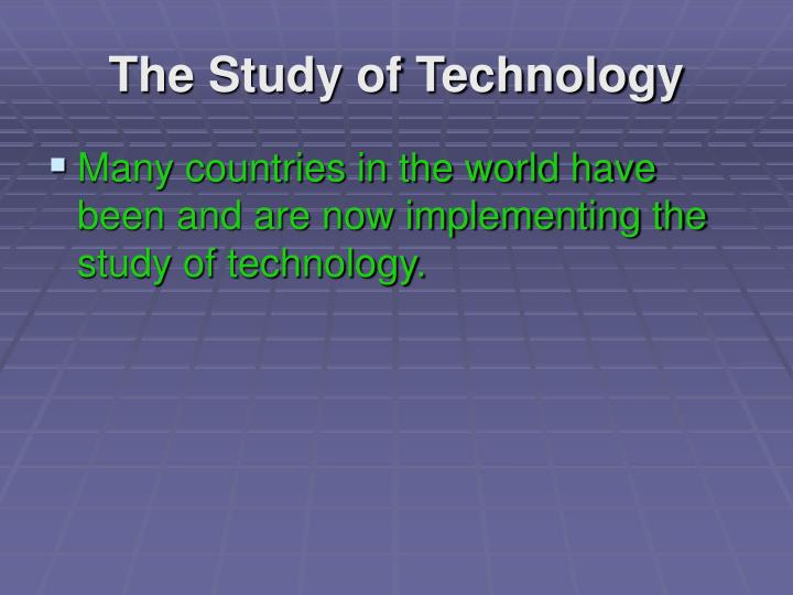 The study of technology l.jpg