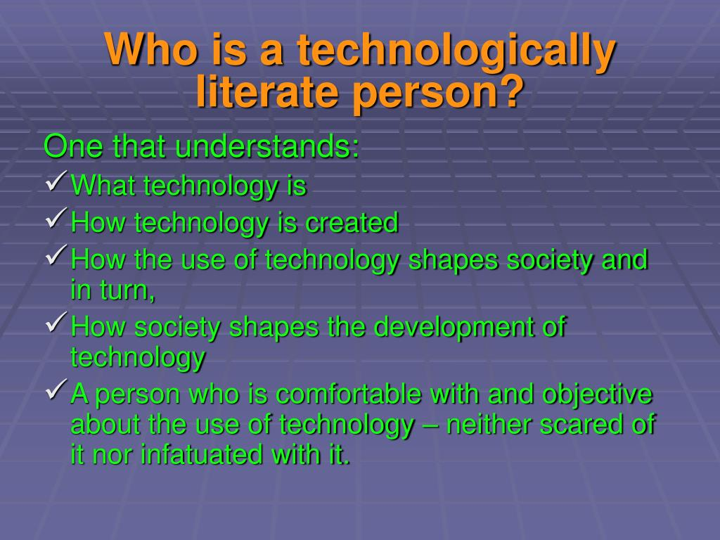Who is a technologically literate person?