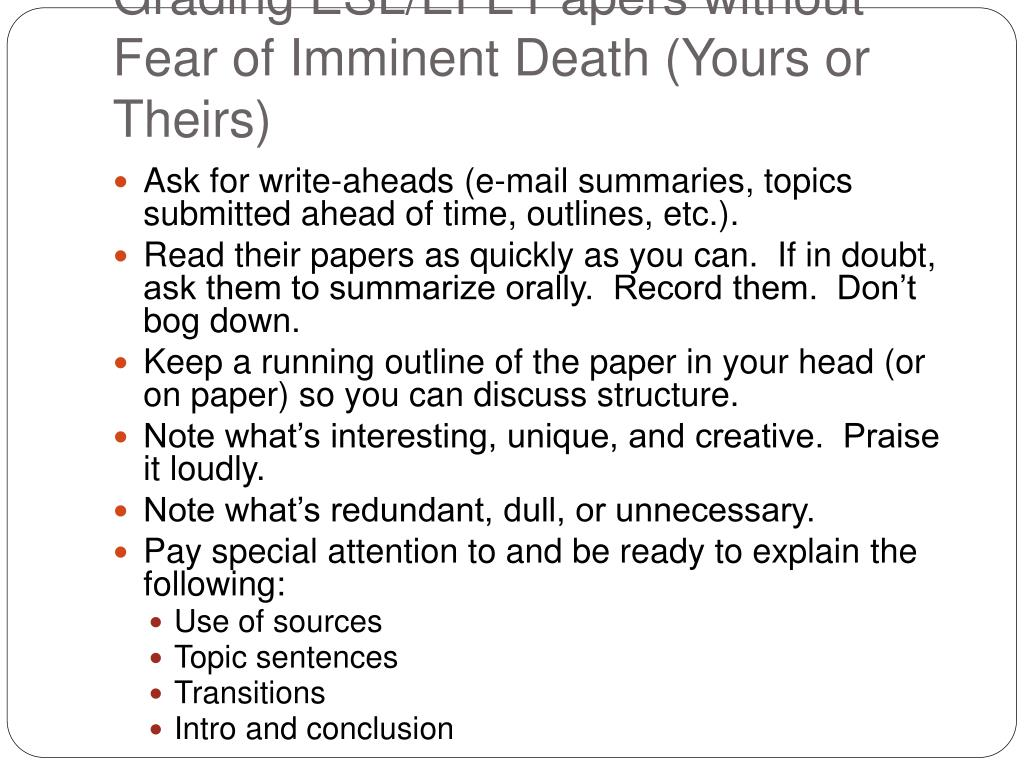 Grading ESL/EFL Papers without Fear of Imminent Death (Yours or Theirs)