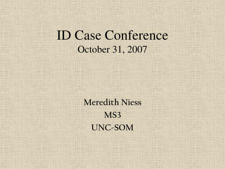 id case conference october 31 2007