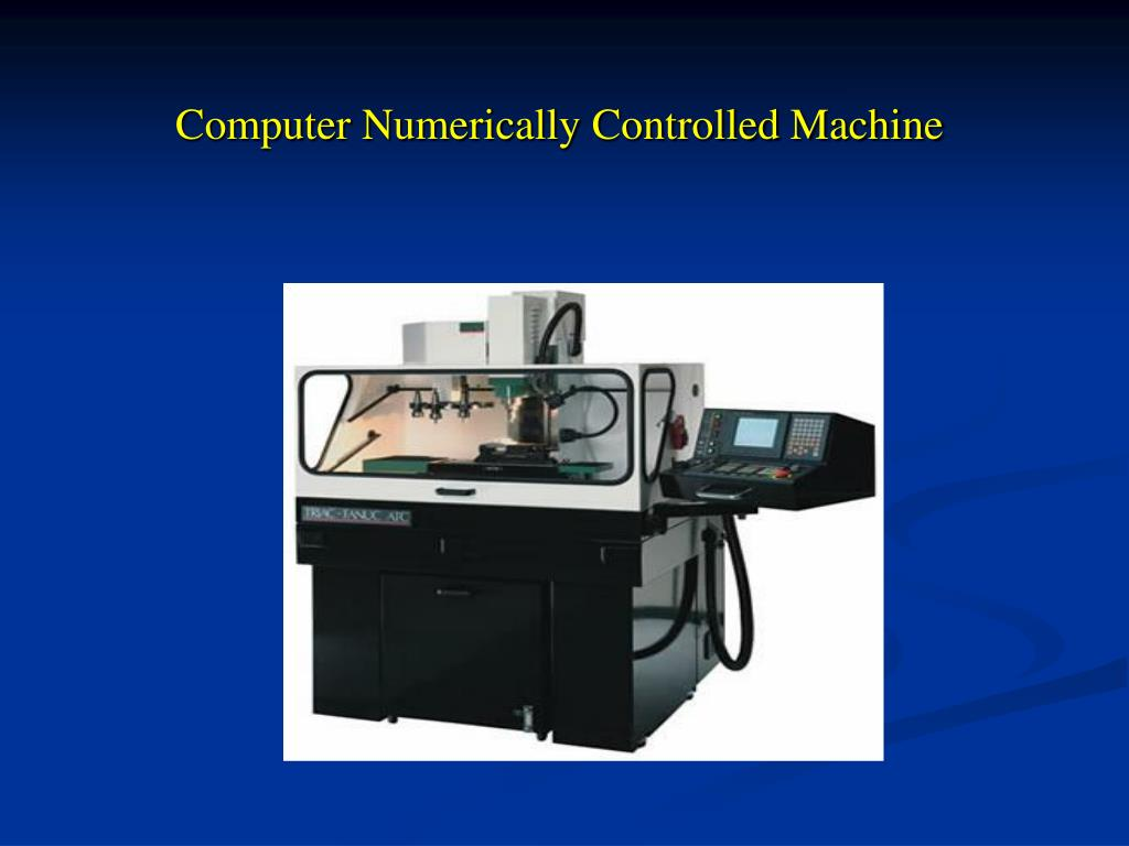Computer Numerically Controlled Machine
