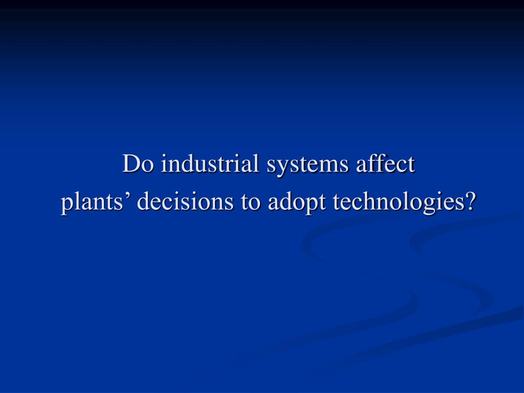 Do industrial systems affect