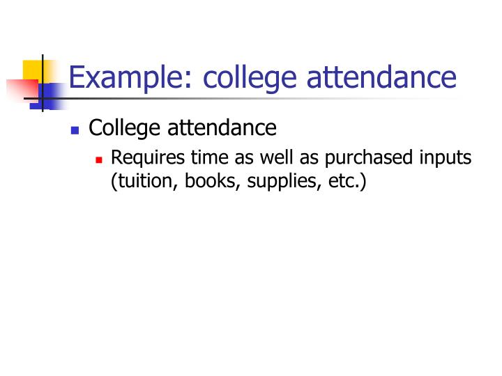 Example college attendance