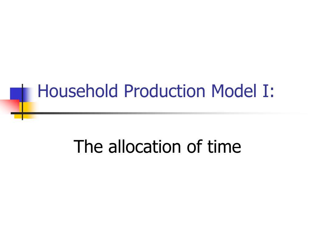 Household Production Model I: