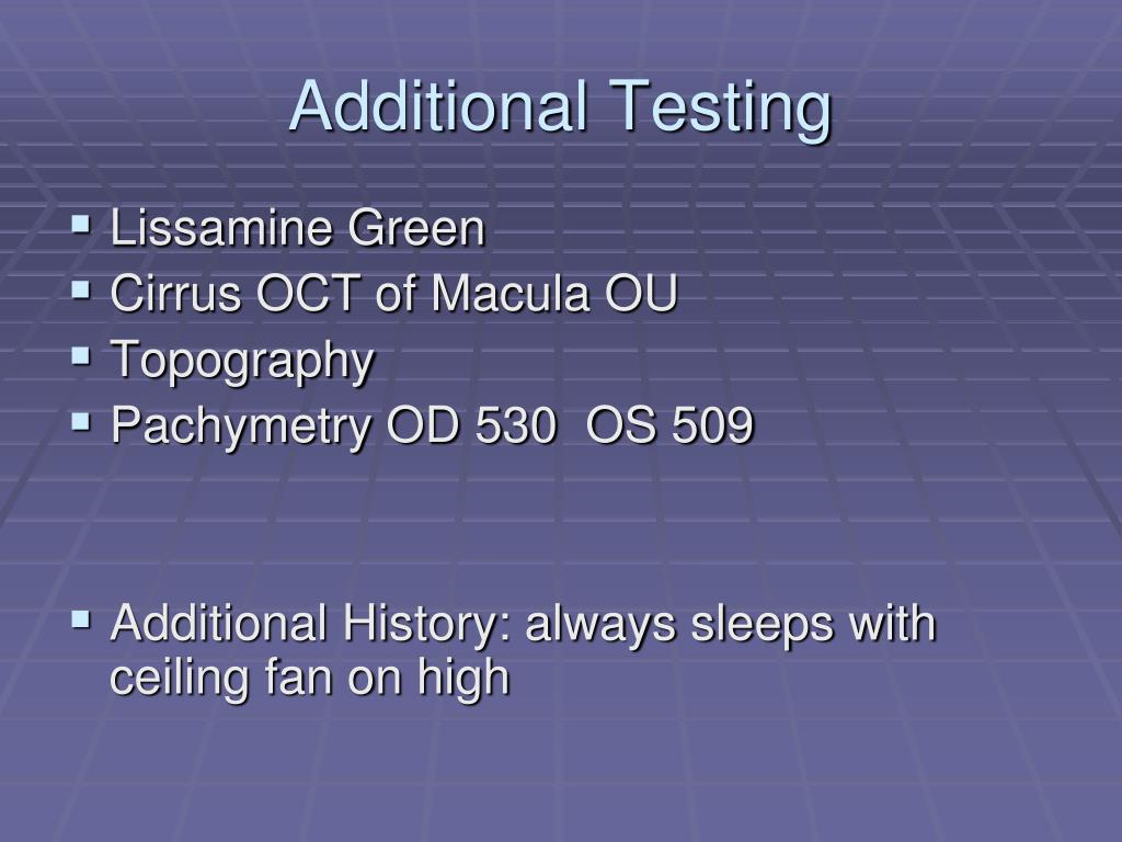 Additional Testing