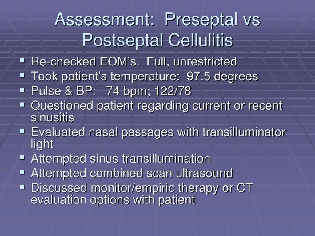 Assessment:  Preseptal vs Postseptal Cellulitis