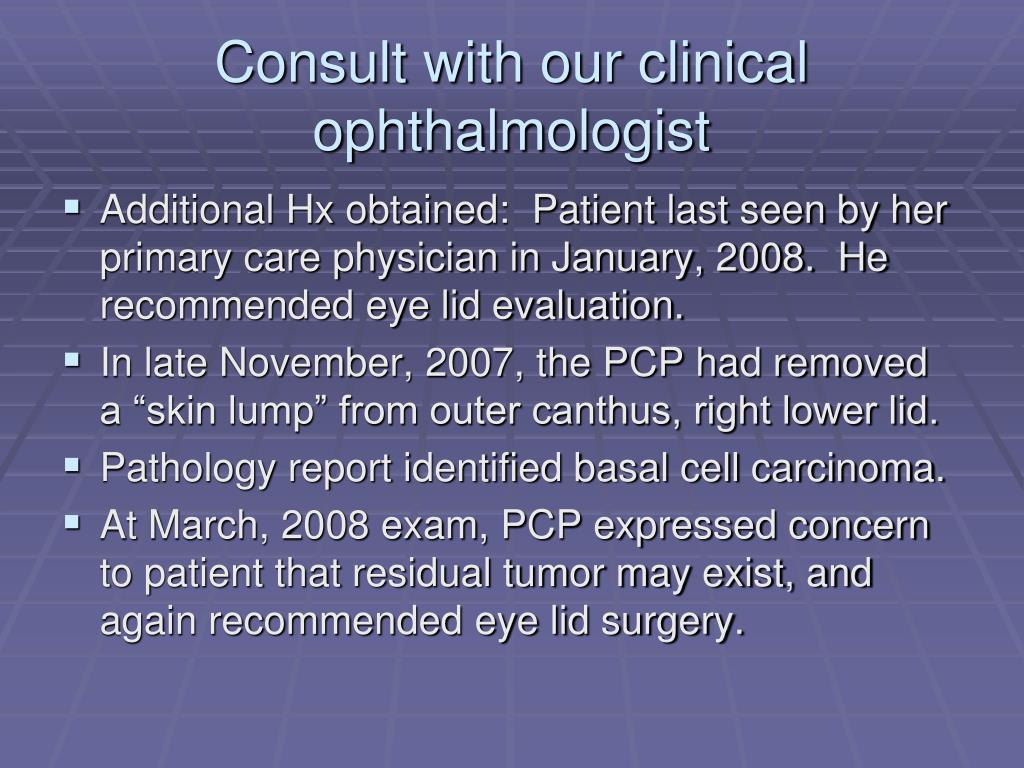Consult with our clinical ophthalmologist