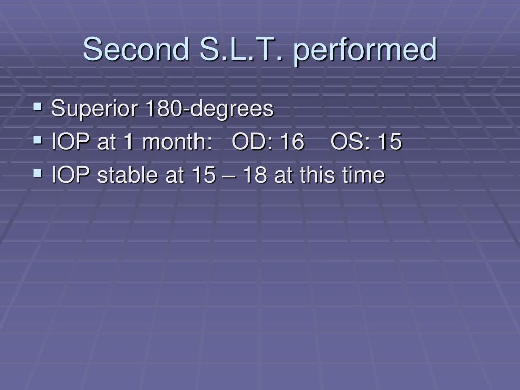 Second S.L.T. performed