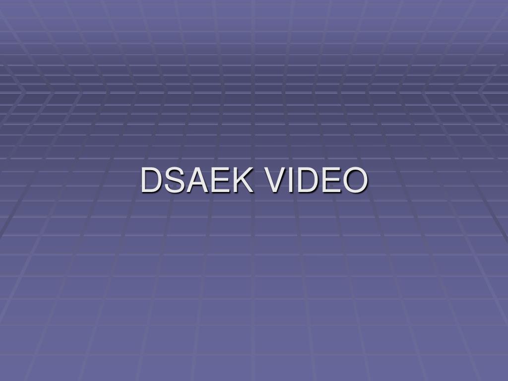 DSAEK VIDEO