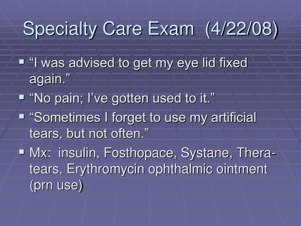 Specialty Care Exam  (4/22/08)