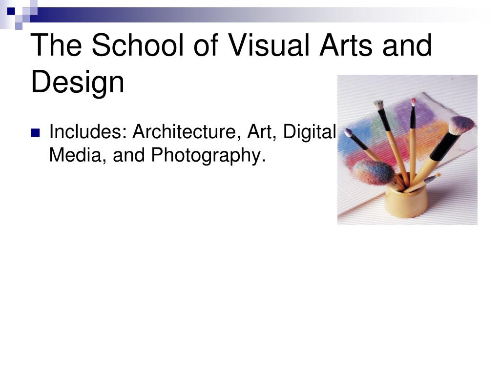 The School of Visual Arts and Design