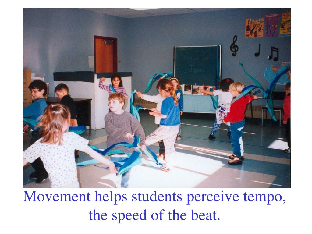 Movement helps students perceive tempo,