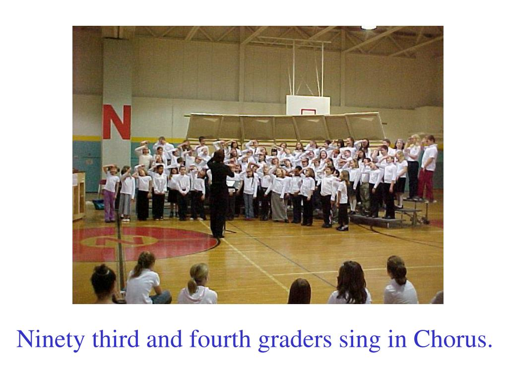 Ninety third and fourth graders sing in Chorus.