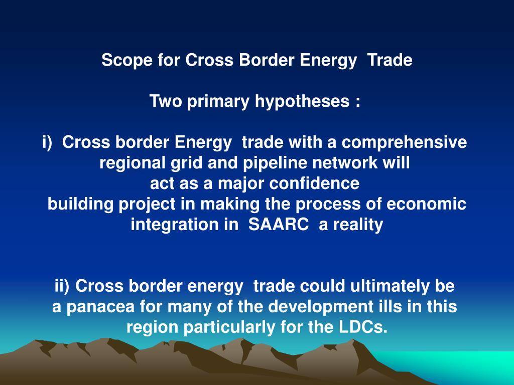 Scope for Cross Border Energy  Trade