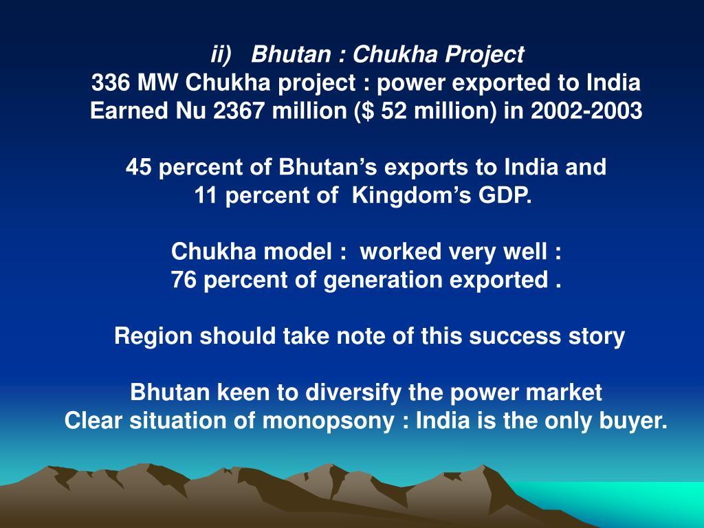 ii)   Bhutan : Chukha Project